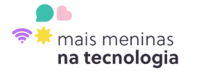 Mais Meninas na Tecnologia